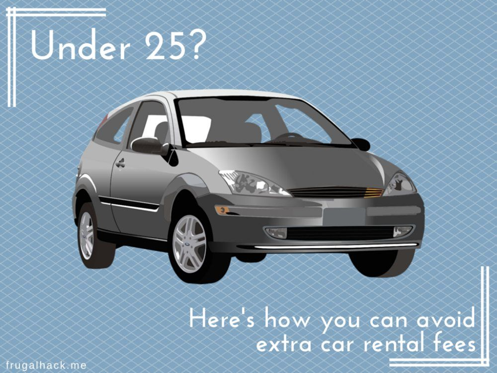 Under 25? Here's How You Can Avoid Extra Car Rental Fees