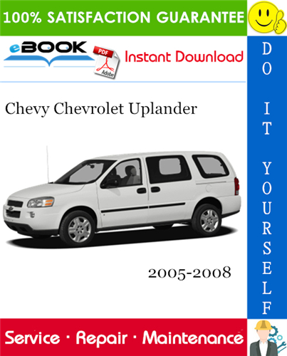 Chevy Chevrolet Uplander Service Repair Manual 2005 2008 Download Chevrolet Uplander Chevy Chevrolet Repair Manuals