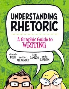 Catalog - Understanding rhetoric : a graphic guide to writing