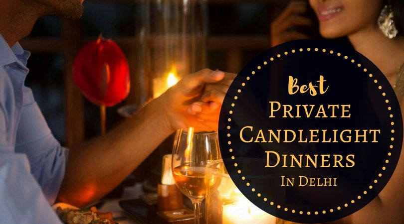 Dinner delhi in candlelight private Candle Light