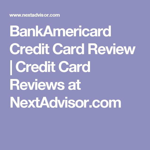 Bankamericard Credit Card Review Credit Card Reviews At Nextadvisor Com Chase Freedom Credit Card Chase Freedom Card