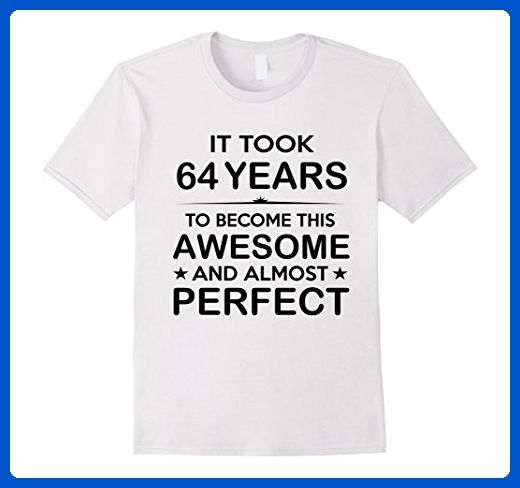Mens Sixty Four 64 Year Old 64th Birthday Gift Ideas Her Him Small White