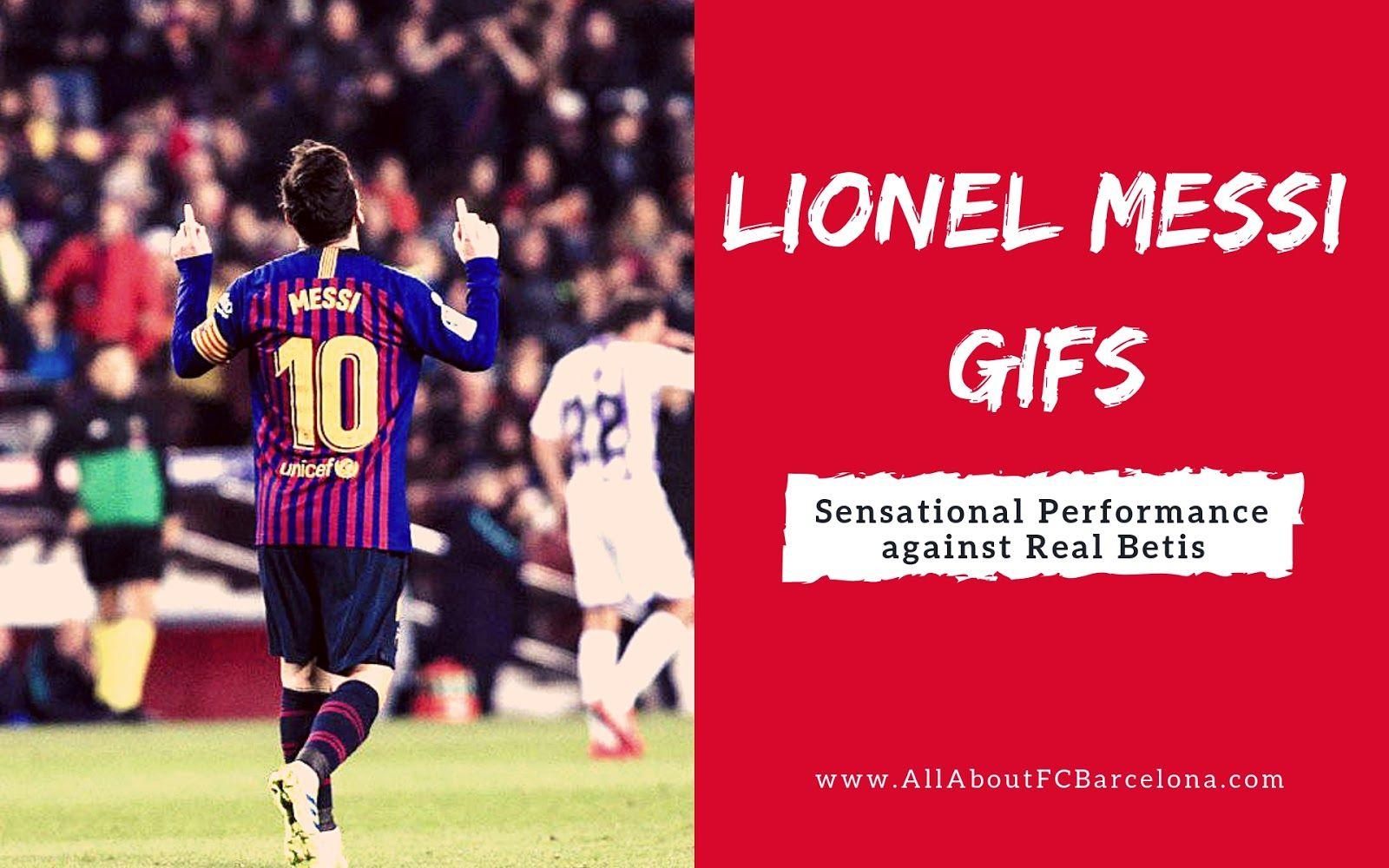 Lionel Messi Wonder Performance Against Real Betis In Gif Photos Lionel Messi Messi Lionel