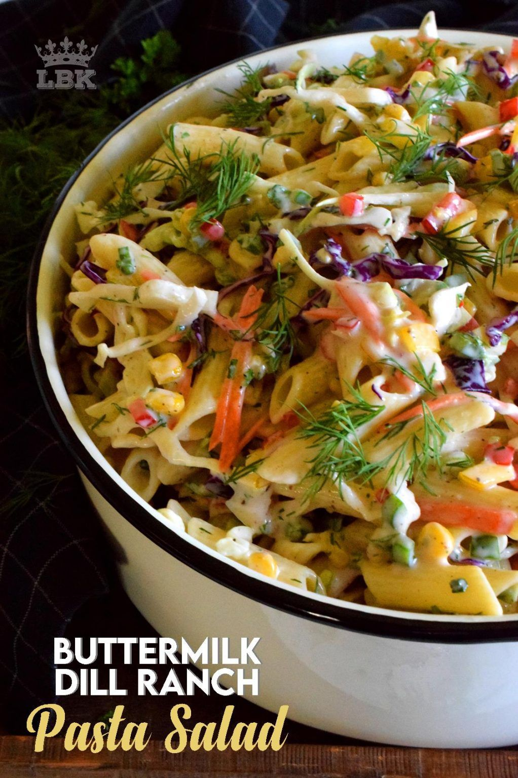 Buttermilk Dill Ranch Pasta Salad Lord Byron S Kitchen In 2020 Ranch Pasta Salad Ranch Pasta Pasta Salad
