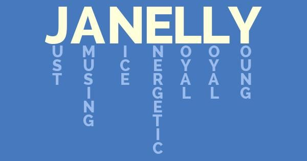 Janelly, This is what your name means!