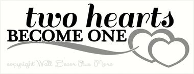 Two Hearts Become One Wall Decal For Wedding Decoration Gift Wall Quotes Decals Wall Decals Vinyl Lettering