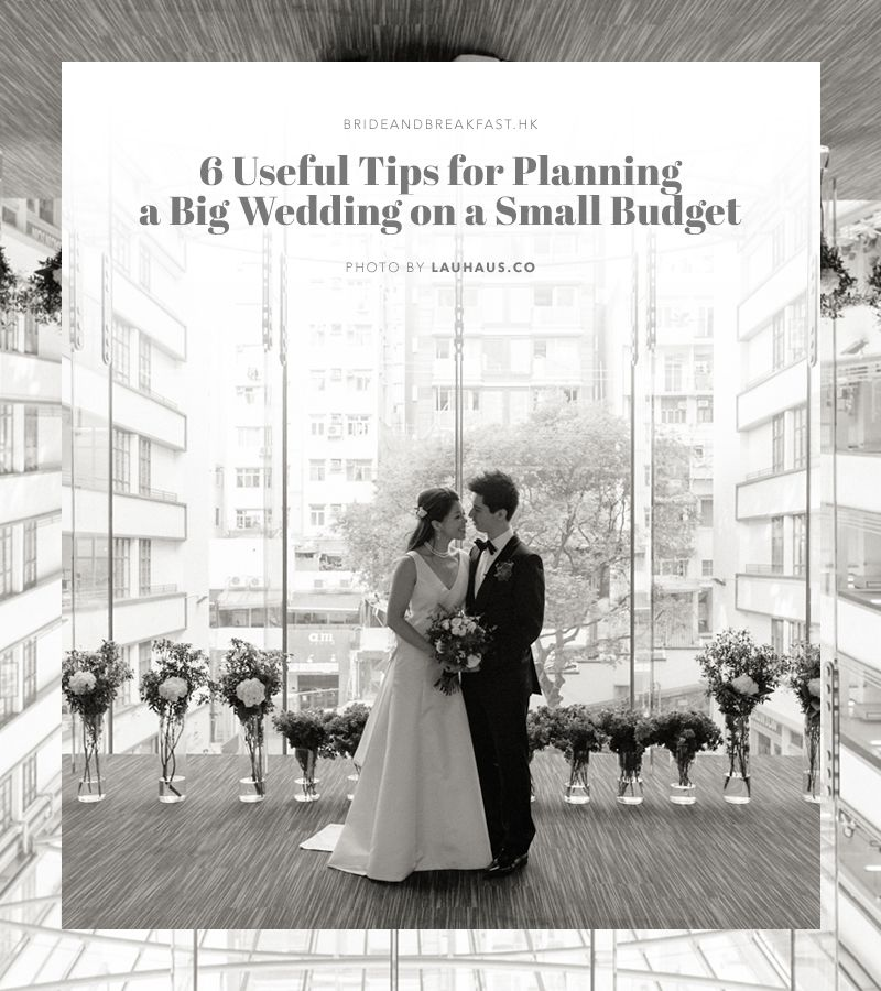 Wedding Ideas On A Tight Budget: 6 Useful Tips For Planning A Big Wedding On A Small Budget