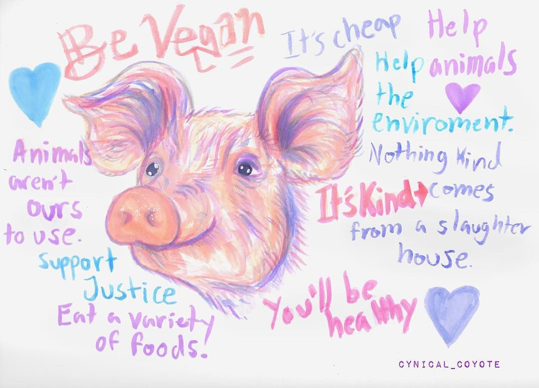 Be vegan! Nothing kind comes from a slaughterhouse. Animal art by CJ Jacobs.
