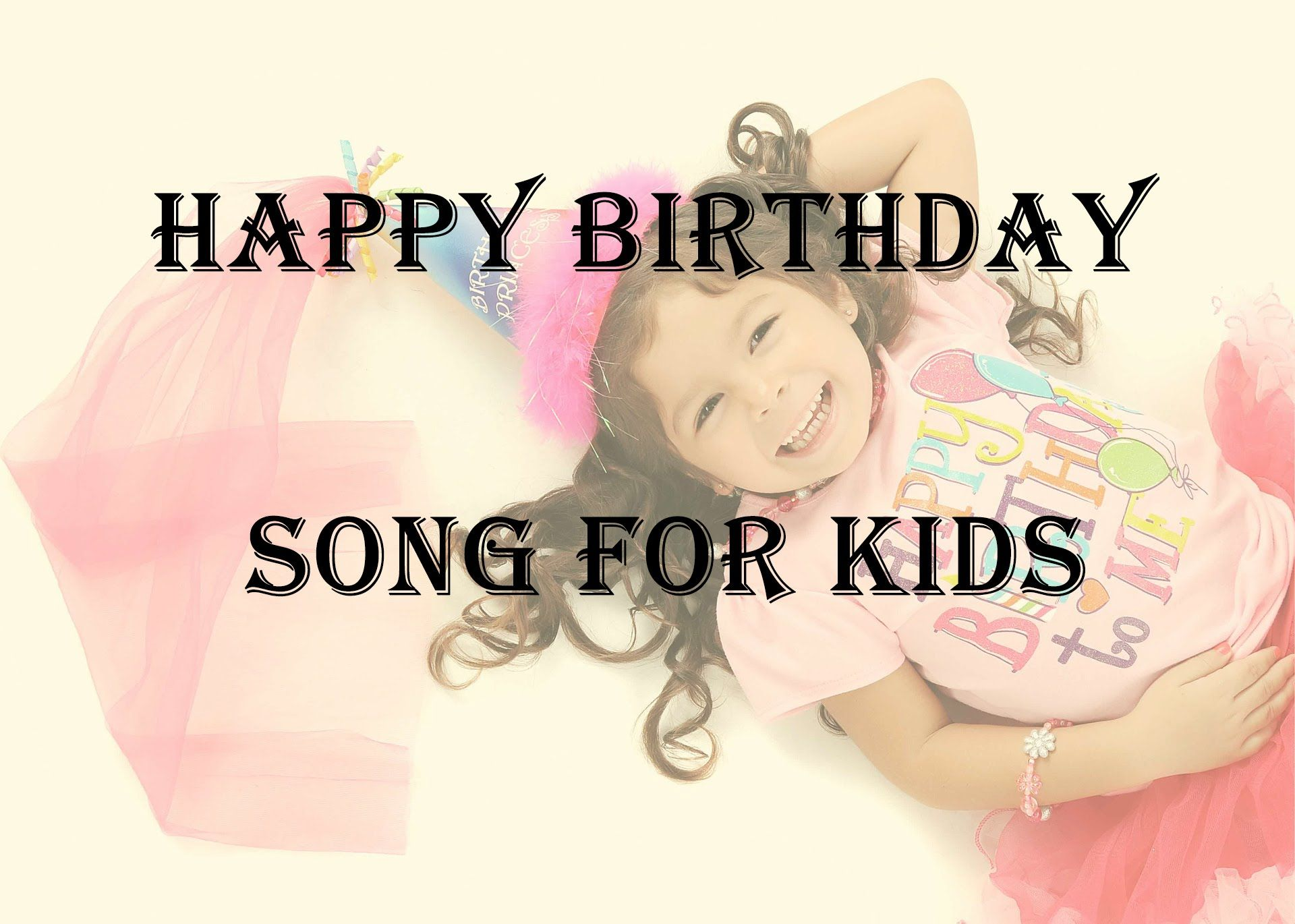 Happy birthday song for kids & children, funny birthday