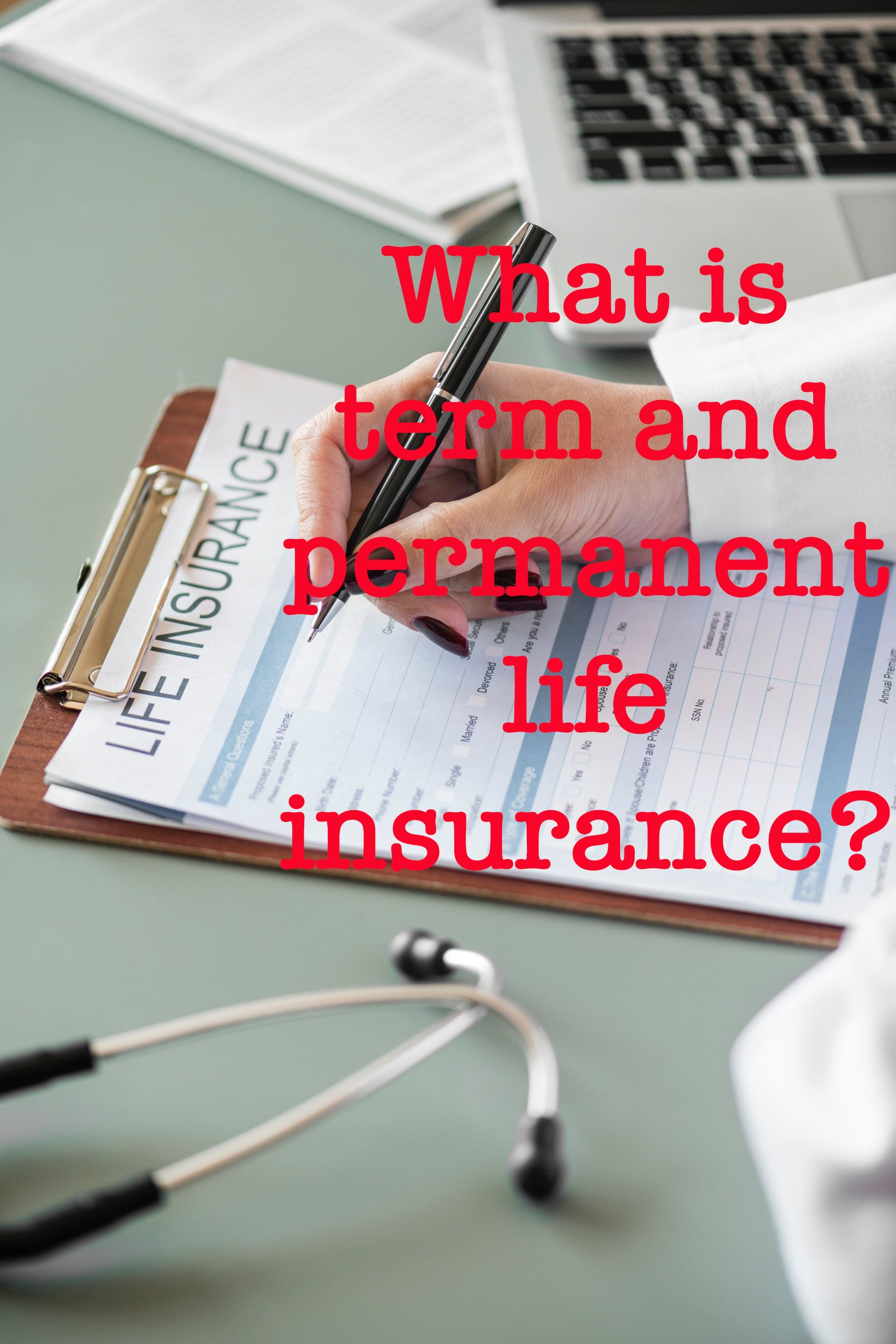 Life insurance what is term and perm life insurance