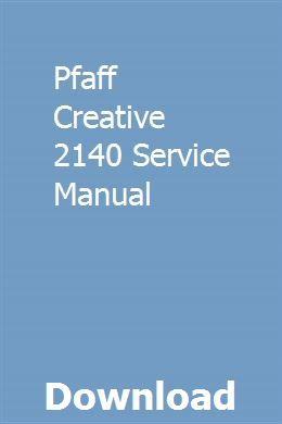 Service Manual PDF Download PFAFF Creative 2140 2144 Sewing Machine Repair