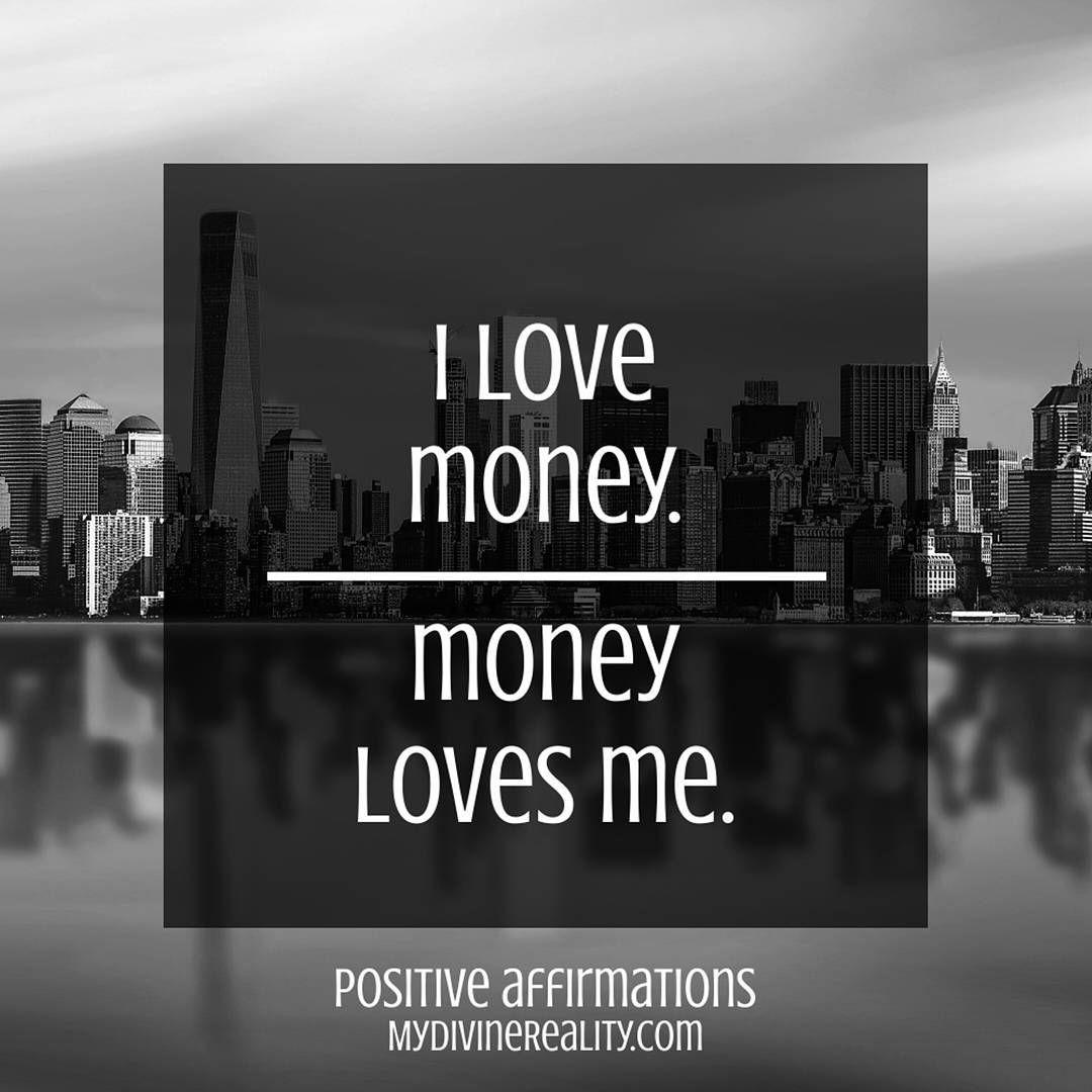 Positive Affirmation I Love Money Money Loves Me Money Affirmations Affirmations Prosperity Affirmations