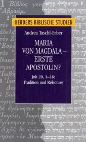 Maria von Magdala - erste Apostolin?