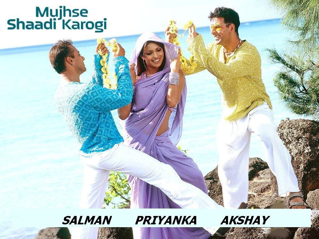 Movie Name Mujhse Shaadi Karogi Movie Stars Salman Khan Akshay Kumar And Priyanka Chopra Year Of Release 2004 Directors Name David Dhavan Movie Earning