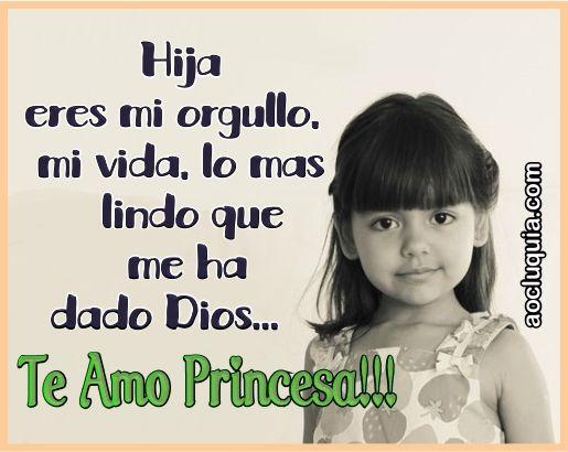 Imagen Relacionada Te Amo Mi Princesa Frases Para Hijos Imagen De Cumple
