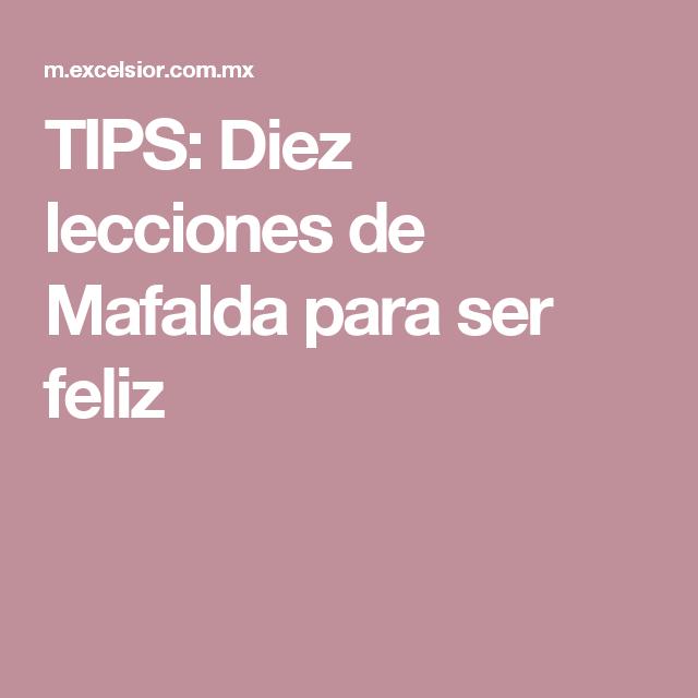 TIPS: Diez lecciones de Mafalda para ser feliz