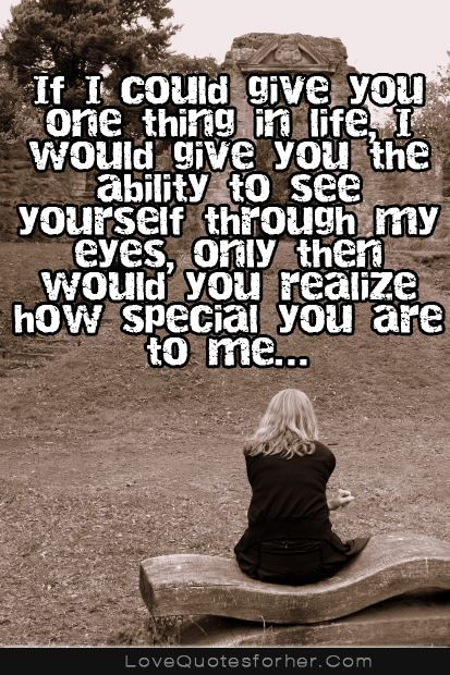 How Special You Are To Me Sweet Love Quotes And Sayings Love Quotes Sweet Love Quotes Relationship Quotes