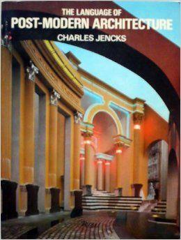Pomo Charles Jencks Post Modern Architecture Modern Architecture Postmodernism
