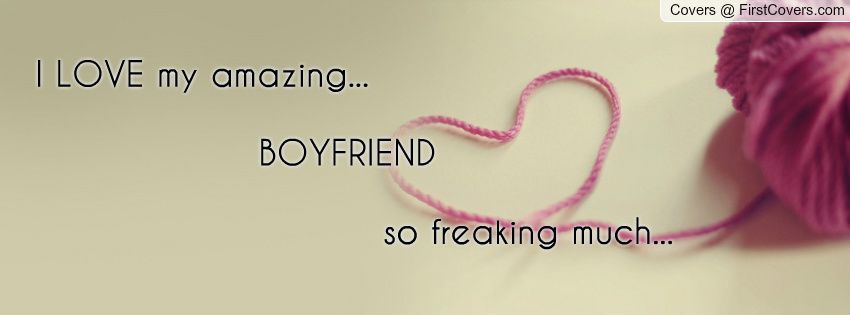 I Love My Boyfriend Quotes for Facebook | LOVE my amazing