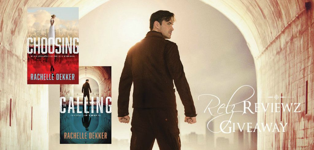 Giveaway at Relz Reviewz: The Choosing and The Calling by Rachelle Dekker #BookGiveaway