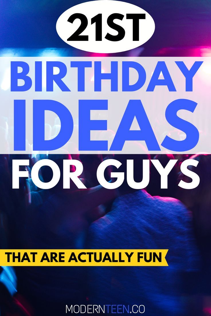 21st Birthday Ideas for Guys That Are Actually Fun in 2020