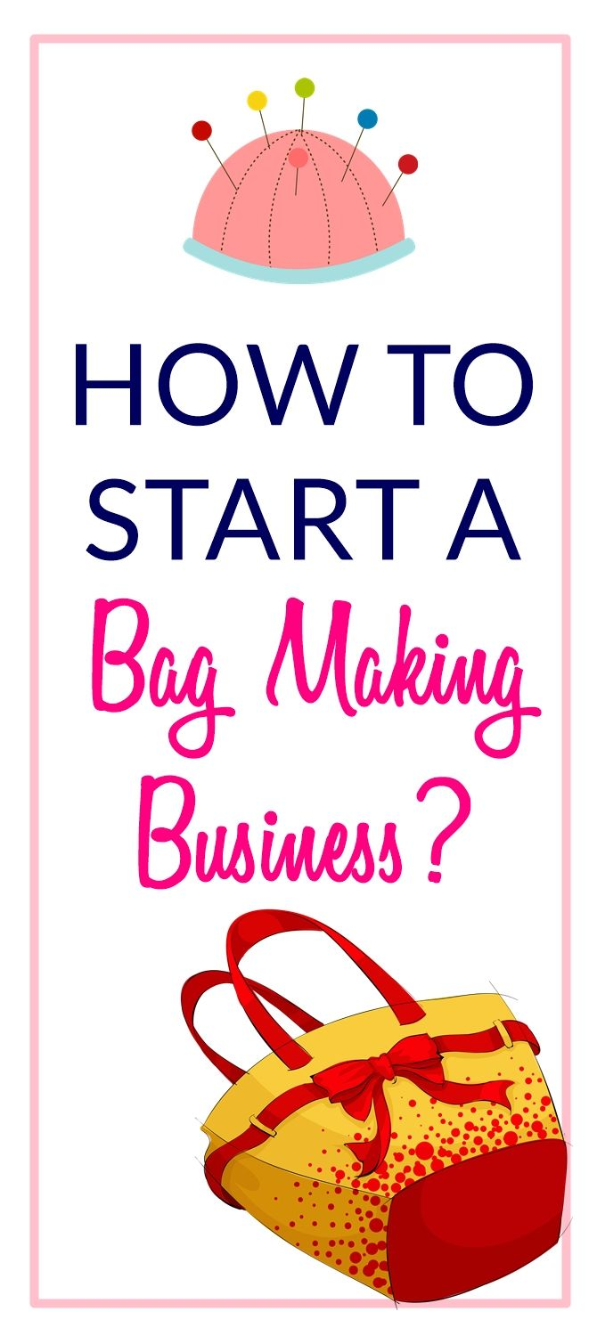 How to start a bag making sewing business from scratch? | Pinterest ...