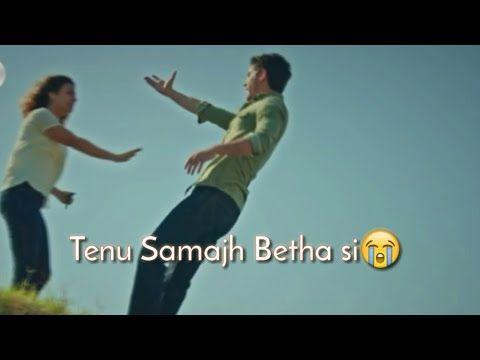 Tenu Samjh Betha Si Main Zindagi Whatsapp Status Video Youtube New Whatsapp Video Download Love Status Whatsapp Fake Love Status