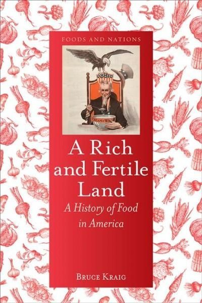 A Rich and Fertile Land: A History of Food in America