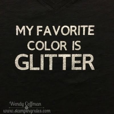 Stamping Rules!: Day 135: Glitter is My Favorite Color Shirt