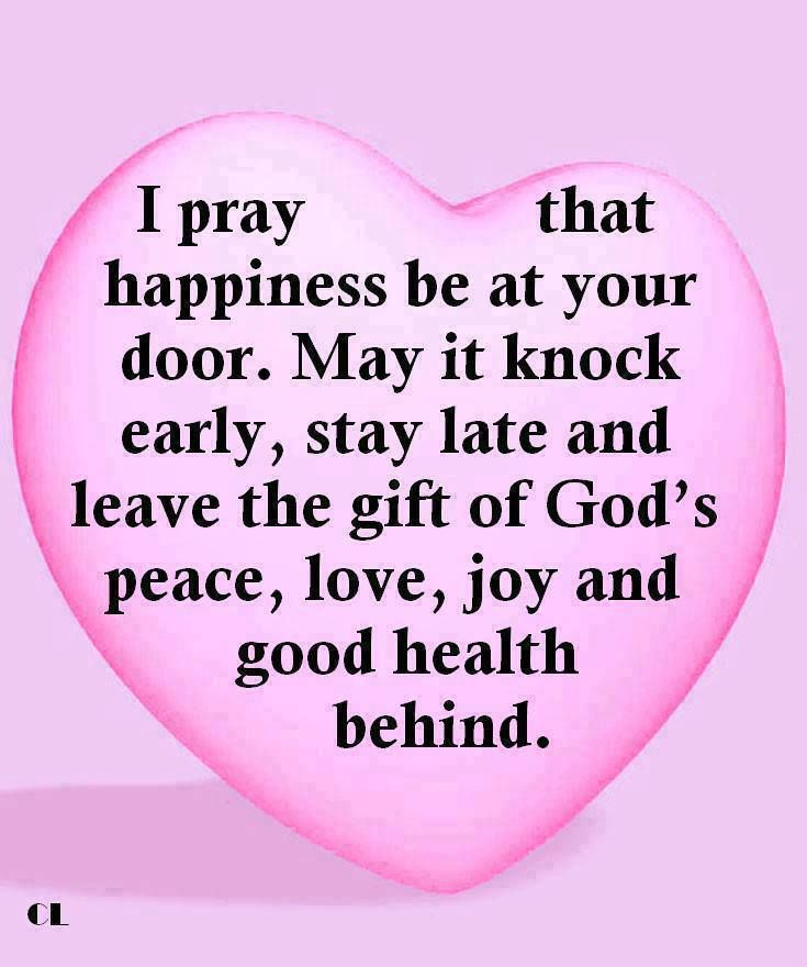 I Pray That Happiness Be At Your Door Inspirational Prayers