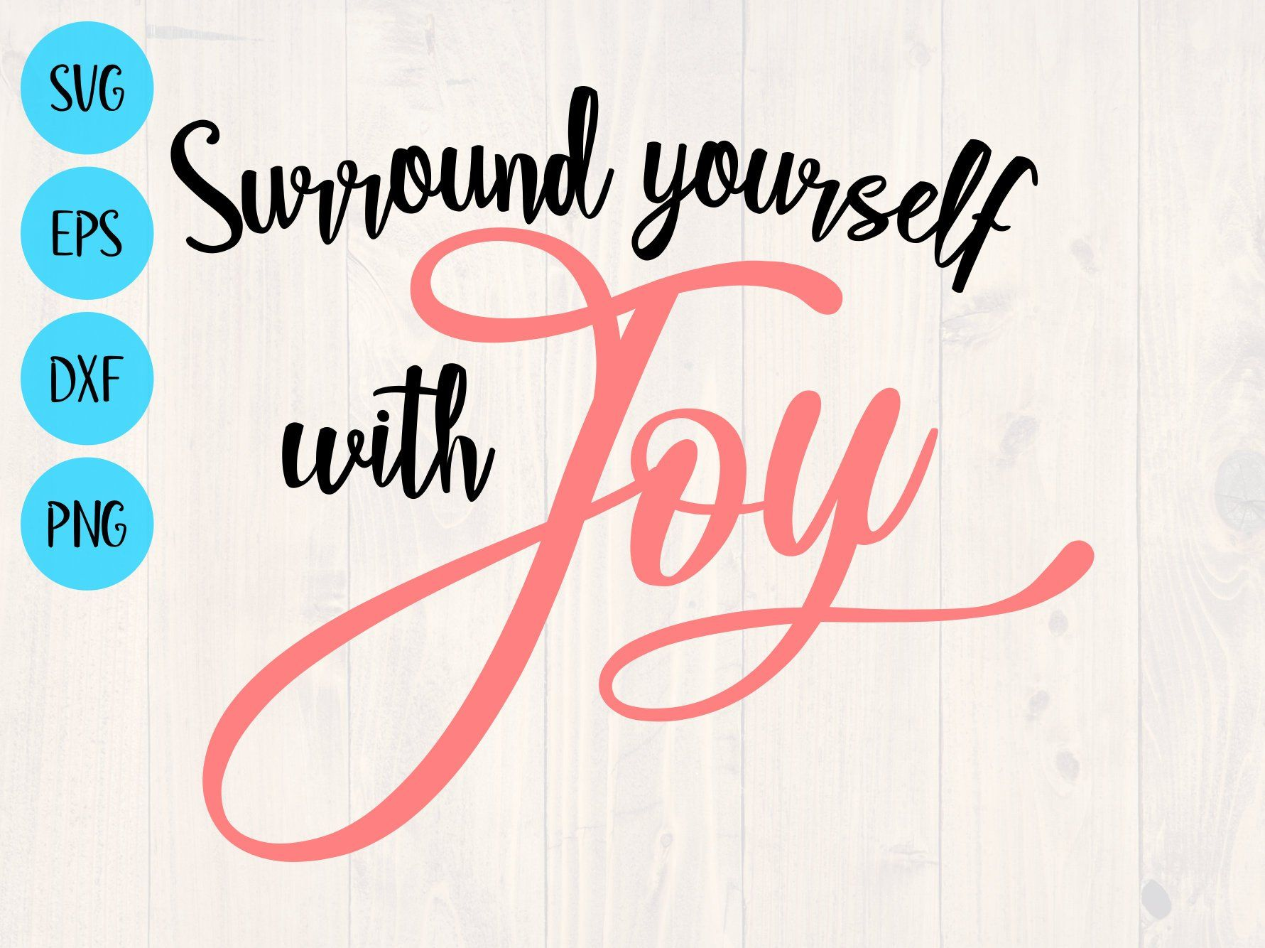 Download Surround yourself with joy svg, png, eps, and dxf ...