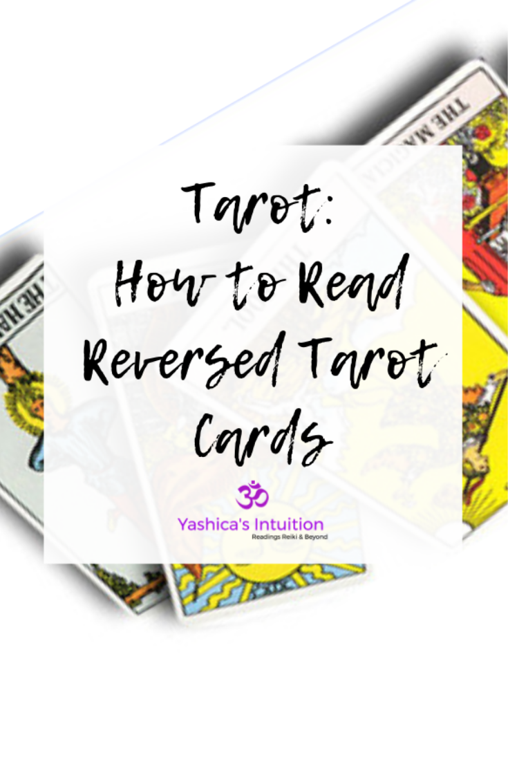 How To Read Tarot Reversals 5 Easy Tips Tricks To Read Reversed Tarot Cards Yashica S Intuition Reading Tarot Cards Tarot Readers Tarot