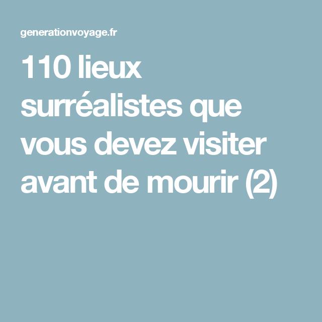 110 lieux surréalistes que vous devez visiter avant de mourir (2)
