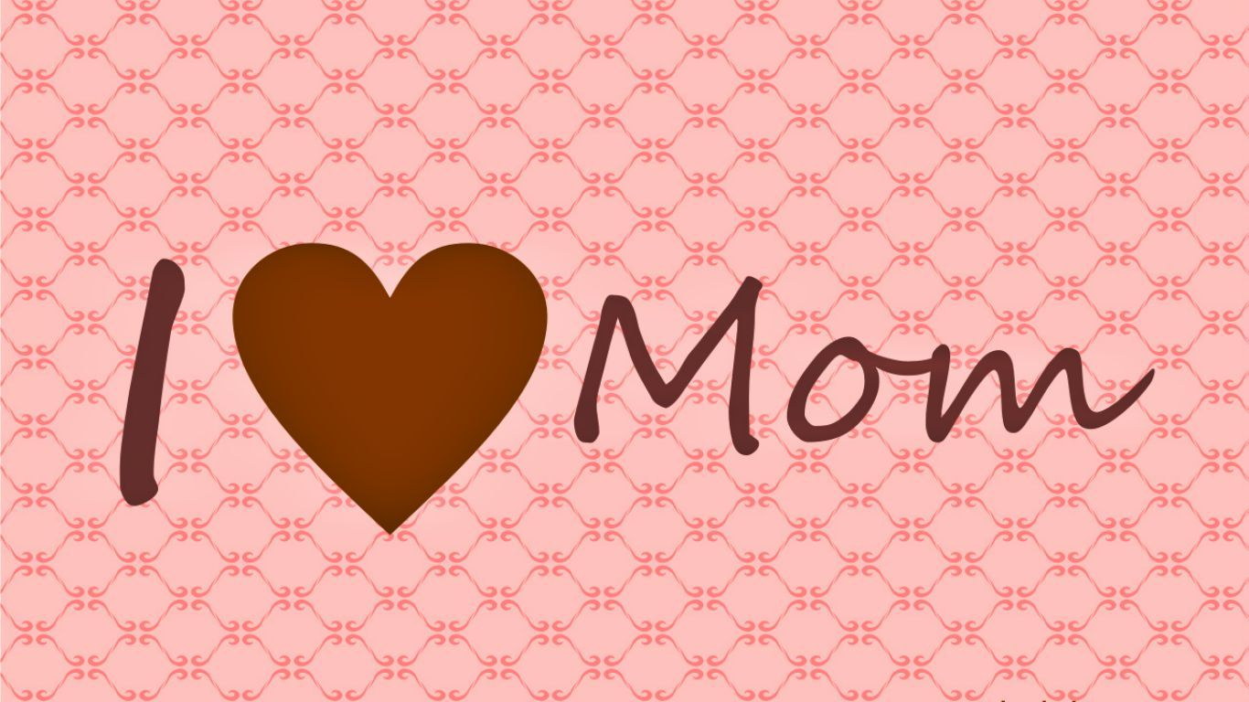 Hd wallpaper you need - I Love You Mom Wallpaper Cool Hd Wallpapers