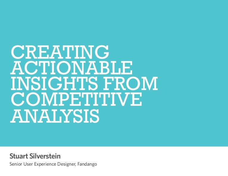Creating actionable insights from competitive analysis Design