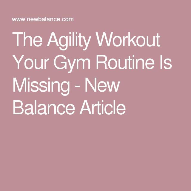 The Agility Workout Your Gym Routine Is Missing - New Balance Article #agilityworkouts