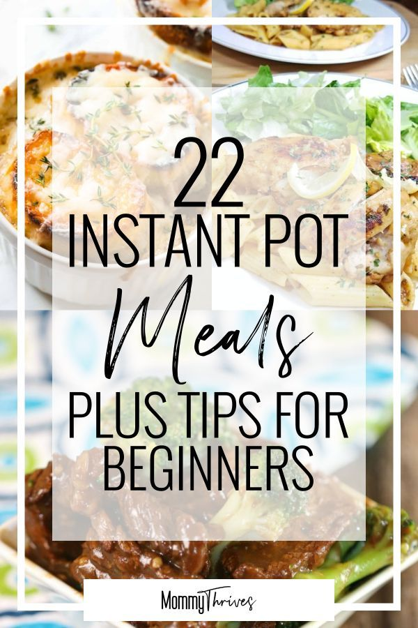 22 Delicious Instant Pot Dinners - Mommy Thrives #instantpotrecipesforbeginners