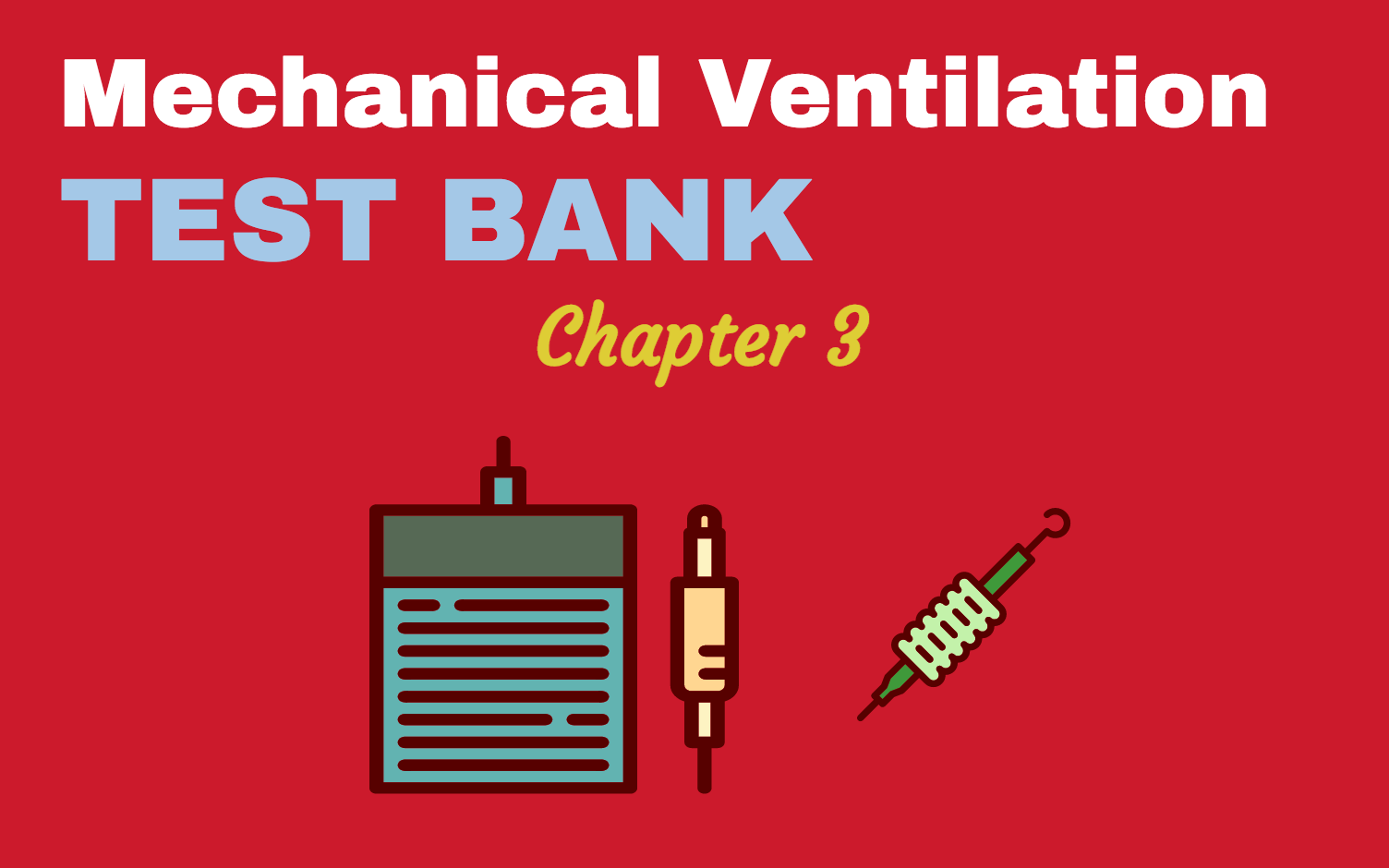 Mechanical Ventilation Chapter 3 (Practice Questions) | Mechanical ...