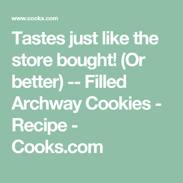 Recipes Tastes Just Like The Store Bought Or Better Filled Archway Cookies Wedding Cake