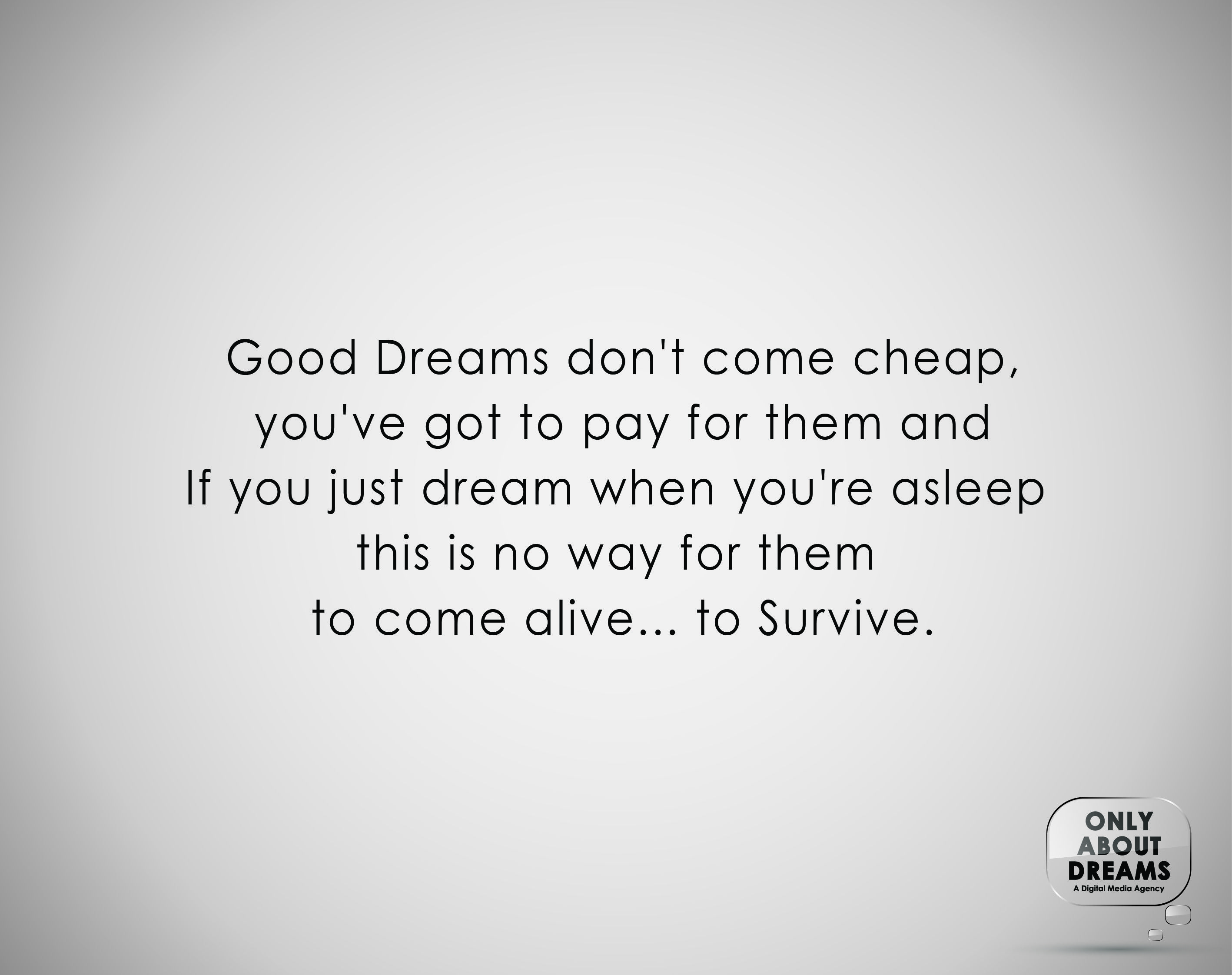 Cheap Quotes Good Morning  Today's Quote  Good Dreams Don't Come Cheap You