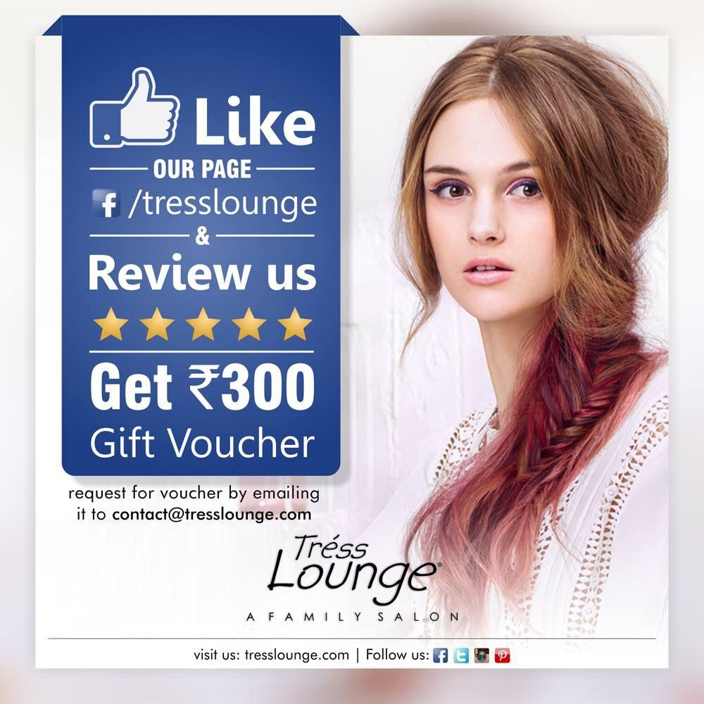 Like And Review Www Facebook Com Tresslounge And Get Rs 300 Gift Voucher Tresslounge Gift Offer Chandigrah Salon Be Best Salon Salon Branding Salons