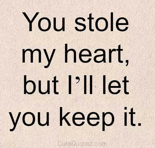You Stole My Heart True Love Love Quotes Romantic Love Quotes