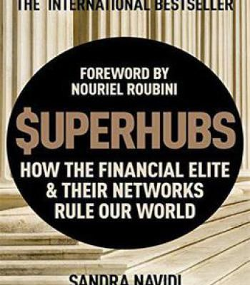 The Superhubs: How The Financial Elite And Their Networks Rule Our World PDF