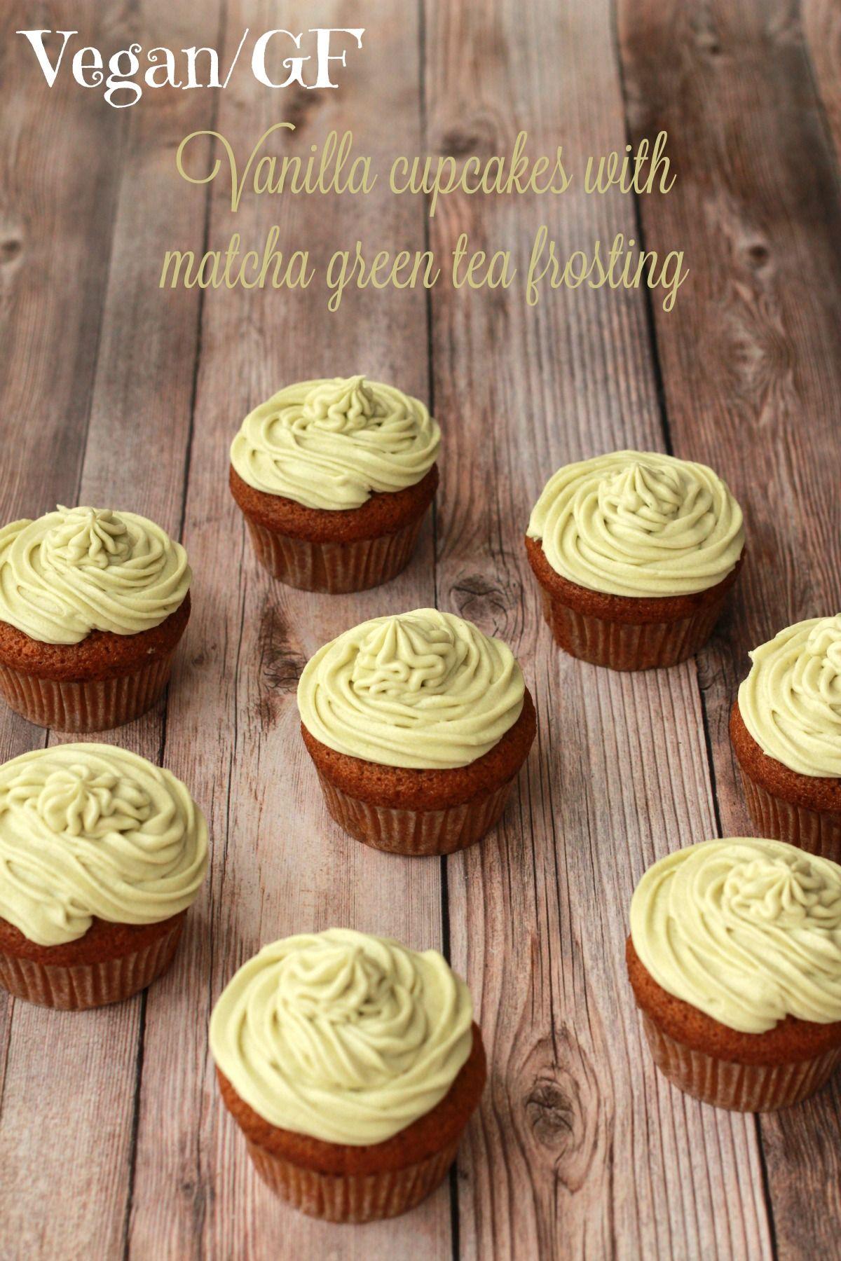 Gluten Free Vegan Vanilla Cupcakes With Matcha Green Tea Frosting Vegan Lovingitvegan Gl Vegan Vanilla Cupcakes Gluten Free Cupcake Recipe Vegan Gluten Free
