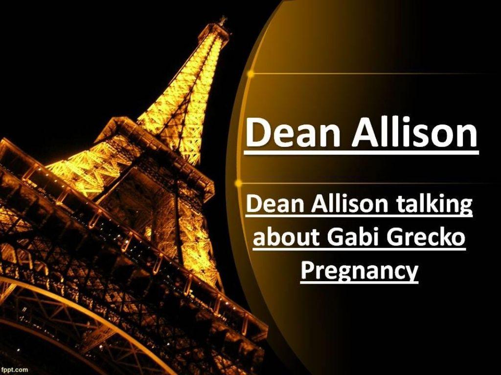Dean allison talking about gabi grecko pregnancy by Dean Allison via slideshare