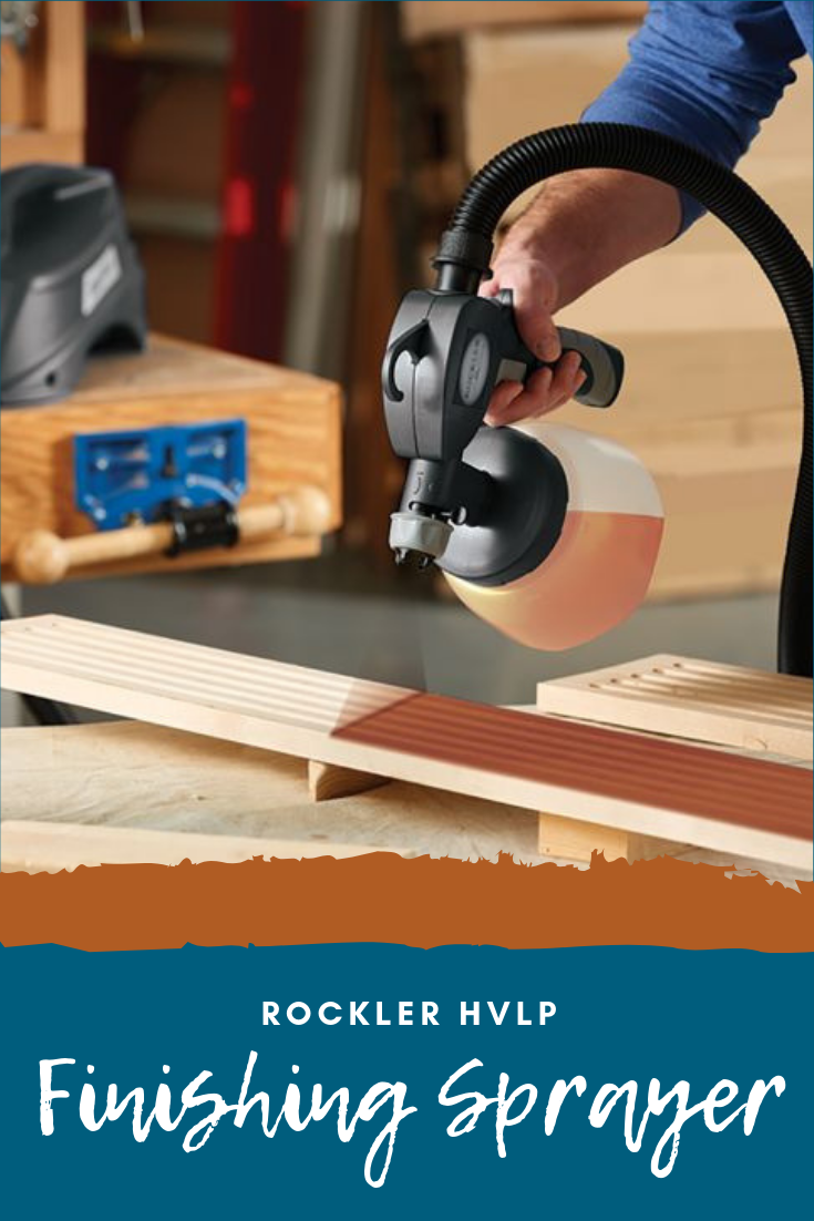 Rockler Hvlp Finishing Sprayer It Is Finished Rockler Woodworking Wood Projects