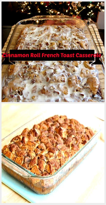 Cinnamon Roll French Toast Casserole Cinnamon Roll French Toast Casserole