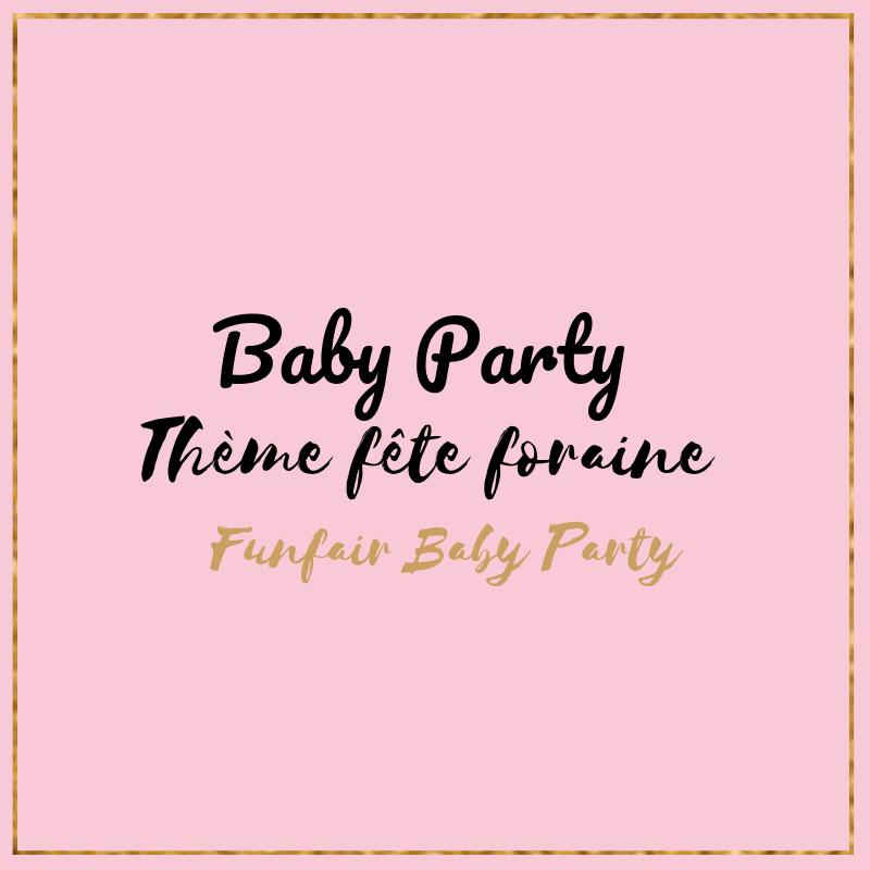 Photo of Idées de fête pour bébé sur le thème FÊTE FORAINE