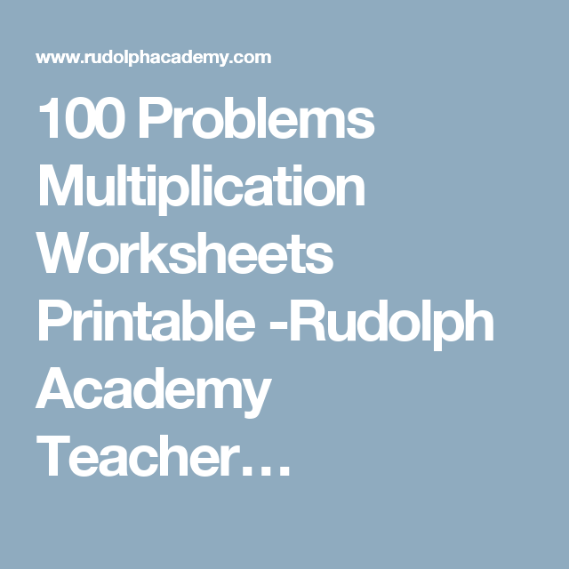 100 Problems Multiplication Worksheets Printable -Rudolph Academy ...
