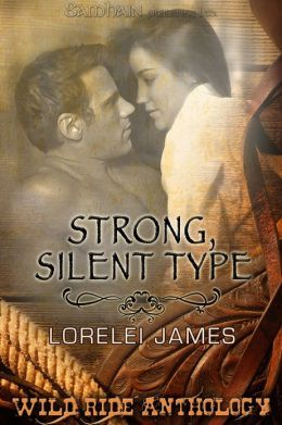 Strong, Silent Type  by Lorelei James